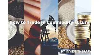 How-to-Trade-In-Commodity-Future-By-Invest-Therapy.jpg