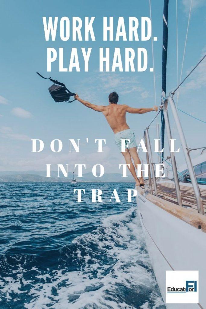 Work-Hard-Play-Hard-Trap-683x1024.jpg